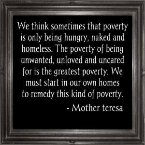 only being hungry, naked and homeless. The poverty of being unwanted ...