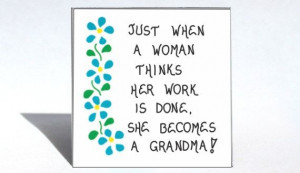 Humorous saying for all you grandmothers! www.themagnificentmagnet ...