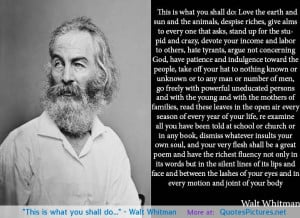 Walt Whitman motivational inspirational love life quotes sayings ...