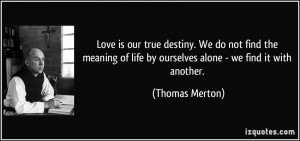 Quote The Day Love Our True...