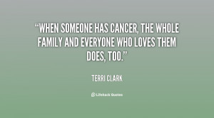 When someone has cancer, the whole family and everyone who loves them ...