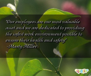 Our employees are our most valuable asset