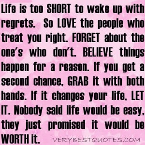 So love the people who treat you right. Forget about the one's who don ...