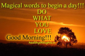 good morning thoughts_magical words to begin a day