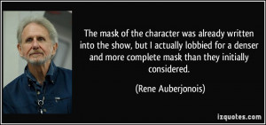 The mask of the character was already written into the show, but I ...