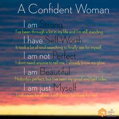 ... confident woman i am strong i ve been through a lot in my life and i m