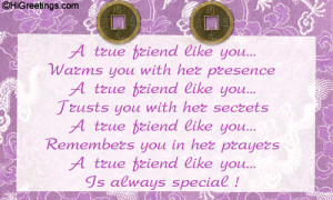 ... friend. Send this Quotes & Poetry - My true friend! greeting card to