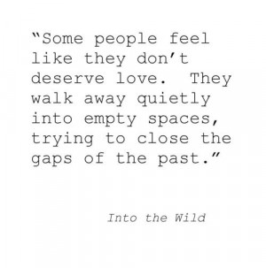 Into the wild ( this is one of my fave quotes of all time)