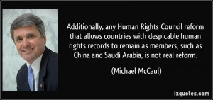 ... such as China and Saudi Arabia, is not real reform. - Michael McCaul