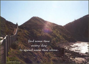 Picture quotes about spending time alone.