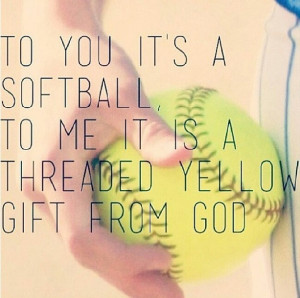 To you it's a softball. To me it's a threaded yellow gift from God.