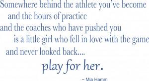 Mia Hamm Soccer Quote - Vinyl Decal