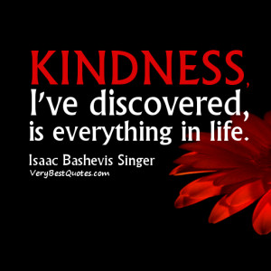 Kindness Quotes, Kindness is everything in life picture quotes