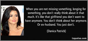 quote-when-you-are-not-missing-something-longing-for-something-you-don ...