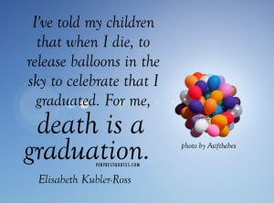DEATH-QUOTES-I-ve-told-my-children-that-when-I-die-to-release-balloons ...
