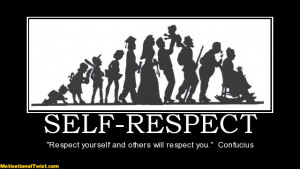 self-respect-respect-yourself-confucius-motivational-1320104902.jpg