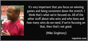 It's very important that you focus on winning games and being ...