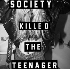 Society Killed The Teenager...