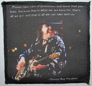 Printed-Sew-On-Patch-STEVIE-RAY-VAUGHAN-QUOTE-Be-good-to-those-you ...