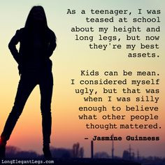 Inspirational quote on being tall as a kid #tallgirlproblems More