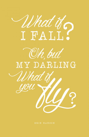 What if I Fall? - Erin Hanson, Poem quote, excerpt, Inspirational ...