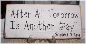 After All Tomorrow Is Another Day White Wood Sign