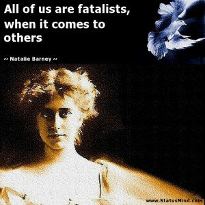 ... , when it comes to others - Natalie Barney Quotes - StatusMind.com