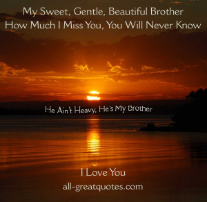 ... For Brother – Sweet, Gentle, Beautiful Brother How Much I Miss You