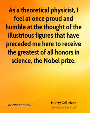 Theoretical Physicist Feel Once Proud And Humble The