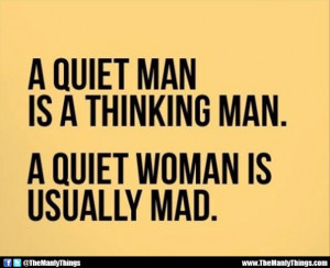 quiet man is a thinking man