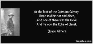 At the foot of the Cross on Calvary Three soldiers sat and diced, And ...