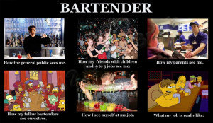 Bartenders - How they see me. ( i.imgur.com )