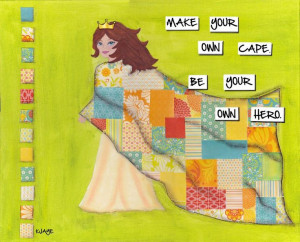 Make your own cape. Be your own hero.