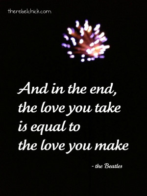 Beatles Quotes, the love you take quote