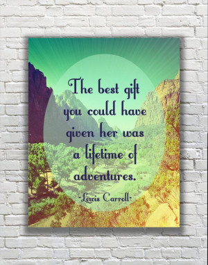 Typography Quote Lewis Carroll The Best Gift You by FanFaires, $11.00