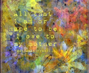 Mothers Day Benjamin Franklin Quote Art Painting Giclee Print