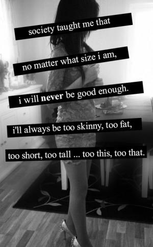 Society Never Good Eno...