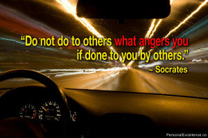 "Inspirational Quote: ""Do not do to others what angers you if done to ..."