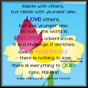 with others, but relate with yourself also. Love others, but love ...