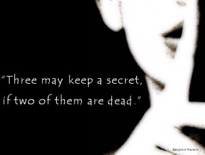 three may keep a secret, if...