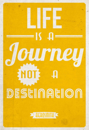 life is a journey not a destination