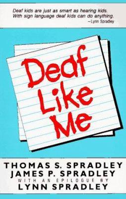 """Deaf Like Me"""" By Thomas Spradley and James Spradley"""
