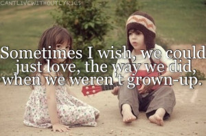 Sometimes i wish, we could just love, the way we die, when we weren't ...