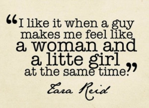 like it when a guy – Girl Quote