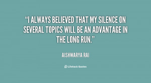 always believed that my silence on several topics will be an ...