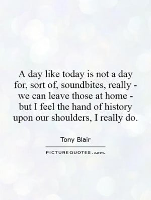 Days Like Today Quotes