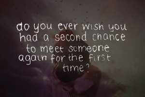 ... url http www quotes99 com do you ever wish you had a second chance