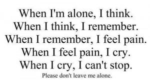 """... . When I Feel Pain, I Cry. When I Cry, I Can't Stop """" ~ Sad Quote"""