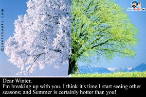 ... start seeing other seasons; and Summer is certainlyhotter than you