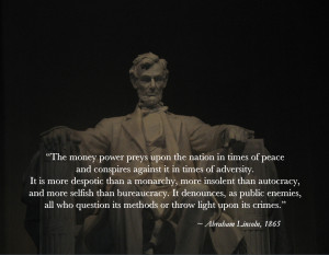The Money Power Preys Upon The Nation In Times Of Peace And Conspires ...